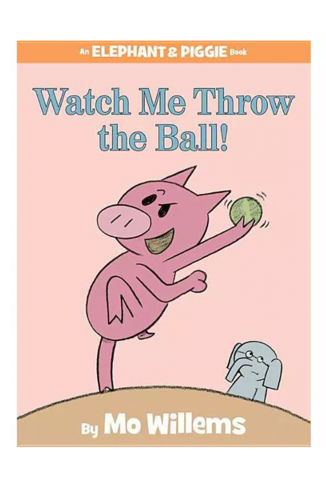 Hachette Book Group Watch Me Throw The Ball: An Elephant & Piggie Book - Main Image