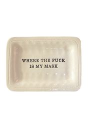 Honestly. Where Is My Mask Dish - Front cropped