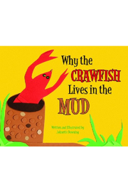 The Birds Nest WHY THE CRAWFISH LIVES IN MUD - Product Mini Image