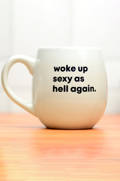 MERIWETHER Woke Up Sexy Mug - Alternate List Image